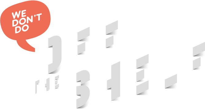 We don't do off the shelf